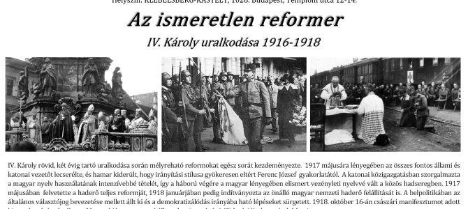 Meghívó – Az ismeretlen reformer  IV. Károly uralkodása 1916-1918
