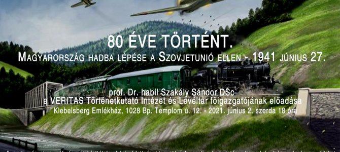 80 éve történt. Magyarország hadba lépése a Szovjetunió ellen – 1941 június 27.